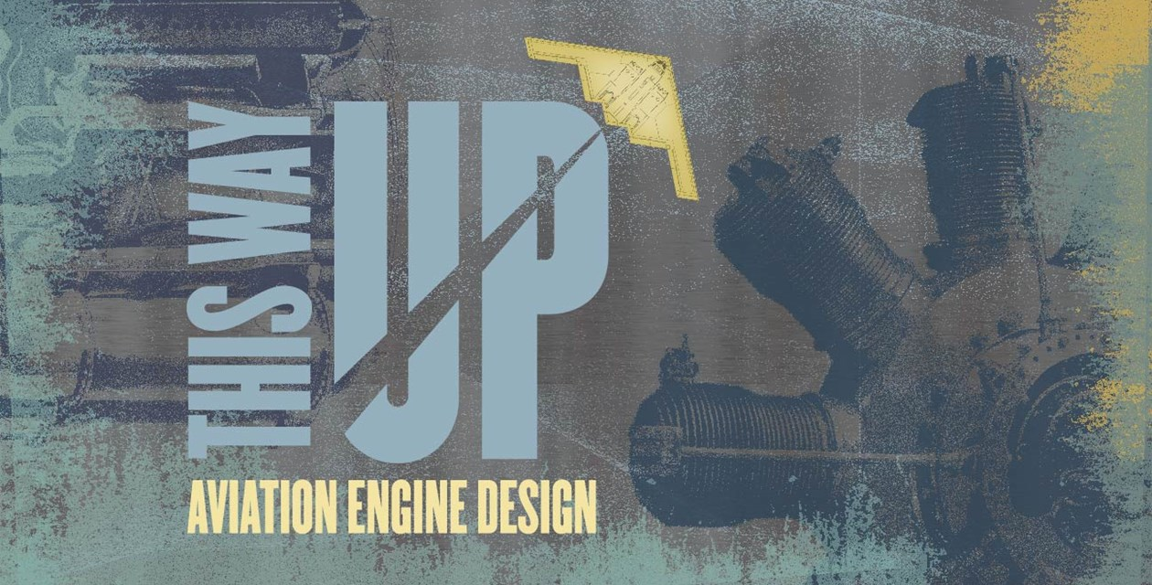 This Way Up: Aviation Engine Design